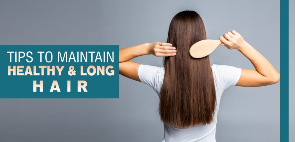 Tips to maintain Healthy & Long Hair