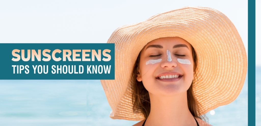 Sunscreens Tips you should know