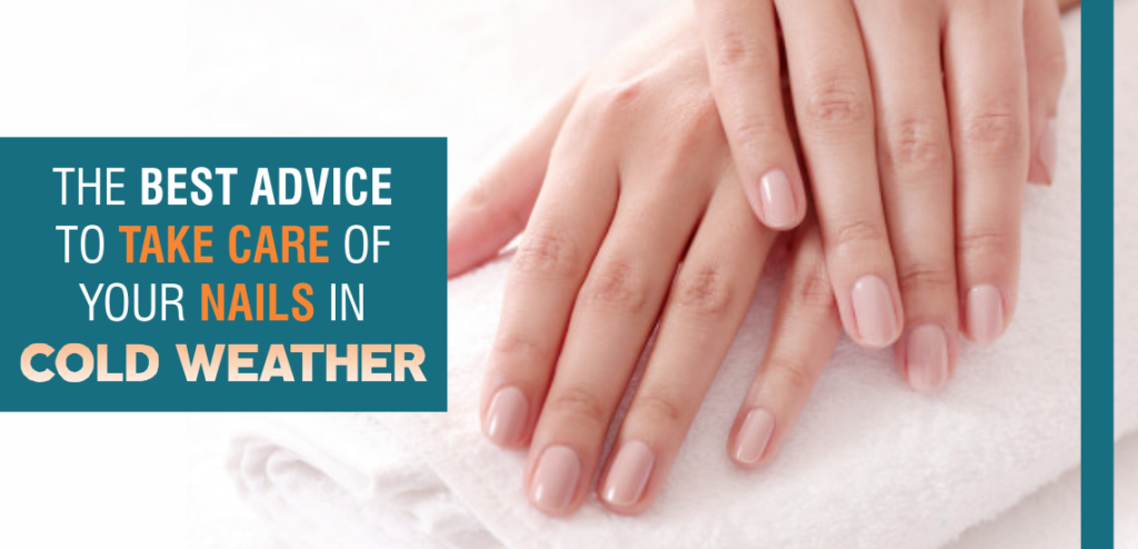 The Best Advice to Take Care of Your Nails in Cold Weather