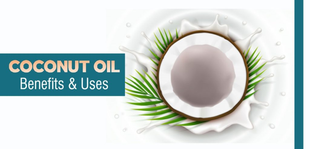 Coconut Oil – Benefits & Uses